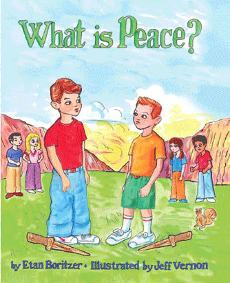 cover for What is Peace? by Etan Boritzer, life concepts children's books for  parents and teachers teach children nonviolence, calmness, peace and how to control anger