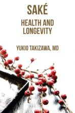 Sake,Health and Langevity by Yukio Takazawa,MD